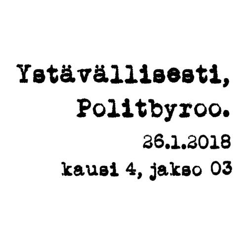 """Tiedustelulaki, Sampo Terhon """"paljastusblogit"""", Espoon metrotuska ja pressanvaalit – 26.1.2018"""