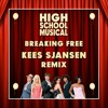 High School Musical - Breaking Free (Kees Sjansen Remix)