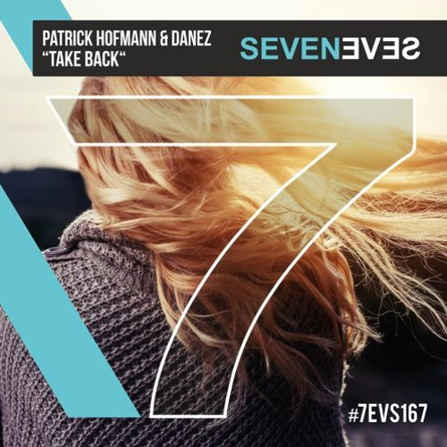 Patrick Hofmann & Danez - Take Back (Deep House)(7EVS167)