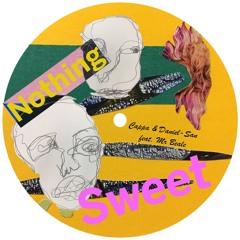 Cappa & Daniel-San - Nothing Sweet (feat. Mr Beale)