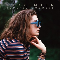 Soulful Goodbye (Live, Acoustic)- Lucy Mair