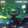 CID - I Miss You
