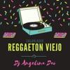 Enganchado de REGGAETON VIEJO Dj Angelina Dao Portada del disco