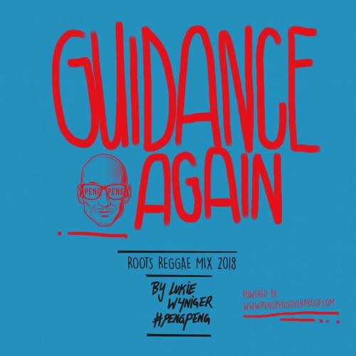 Guidance Again - Roots Reggae Mix 2018