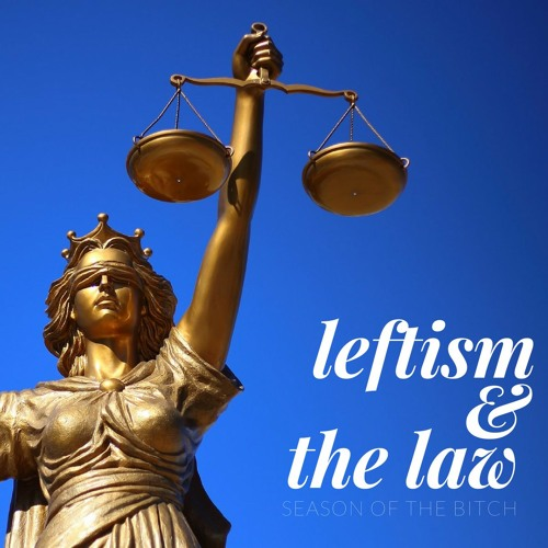 Episode 20: Leftism And The Law