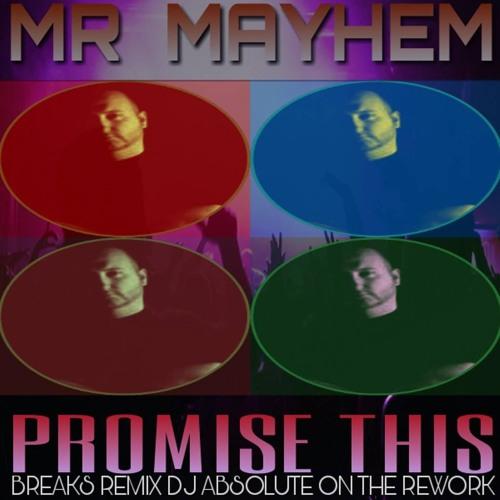 Promise  This  Mr - Mayhems  Breaks Remix Dj Absolute Rework