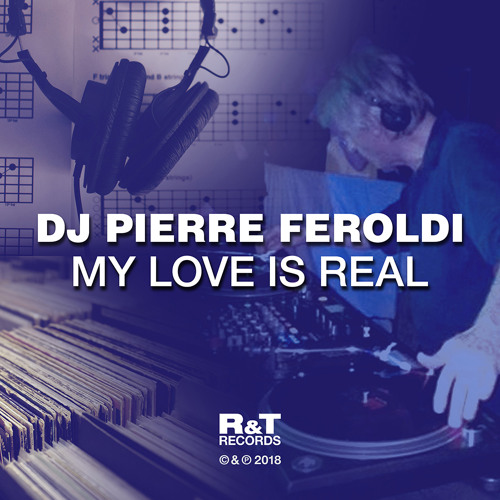 Dj Pierre Feroldi - My Love Is Real (Radio Mix) [OUT NOW]