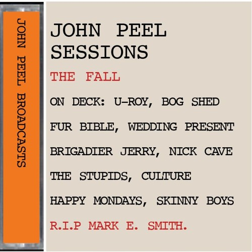 THE FALL IN SESSION:  R.I.P Mark E. Smith 1957 - 2017