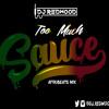 TooMuchSauce Afrobeats mIx by @DJ_Redwood
