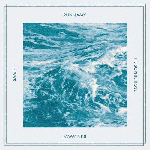 Sam F - Run Away ft. Sophie Rose
