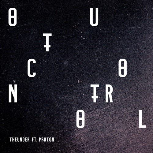 TheUnder - Out Control Ft Proton