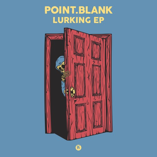 POINT.BLANK - LURKING EP