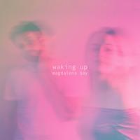 MAGDALENA BAY - Waking Up