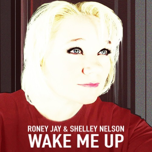 Qual028 - Roney Jay & Shelley Nelson - Wake Me Up