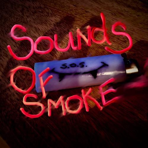 Sounds Of Smoke S.O.S.