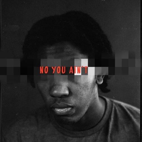 NO YOU AINT (JME Remix)