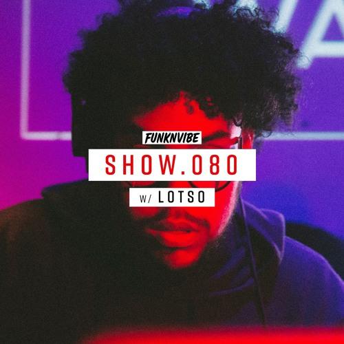 Show 080 | Lotso