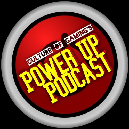 Power Up! Podcast Ep 3!