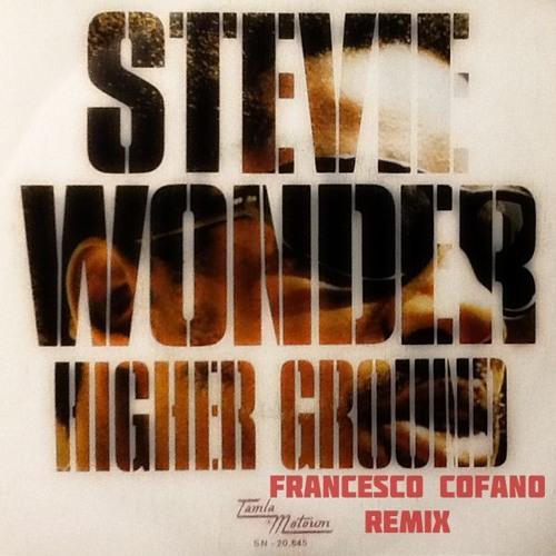 Stevie Wonder - Higher Ground (Francesco Cofano Remix)