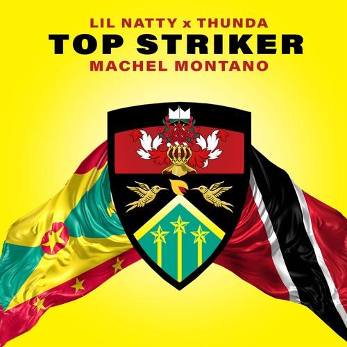 "Lil Natty & Thunda - ""Top Striker Remix"" ft. Machel Montano"