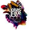 Jonas Blue - Mama ft. William Singe (EN & HEXX Remix).mp3