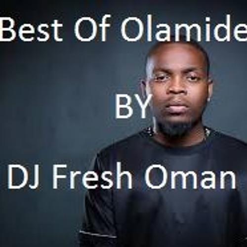 DJ FRESH OMAN Best Of Olamide 2018 by DJ FRESH OMAN | Free