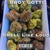 Bboy Gotti - Smell Like Loud