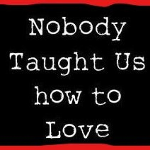 WHO TEACHES US HOW TO LOVE? (ESP 33 1-21-18)