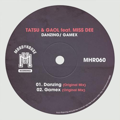 Tatsu & Gaol - Danzing/Gamex E.p (MoodyHouseRecordings 060-2017)
