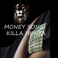 MONEY SONG-  KILLA HUNTA