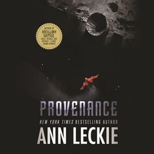 PROVENANCE, a work of science fiction by Ann Leckie, read by Adjoa Andoh