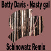 Betty Davis - Nasty Gal (Schinowatz Remix)