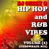DJ GEEZY G HIP HOP & RnB VIBES VOL. 2 (THROWBACK MIX)