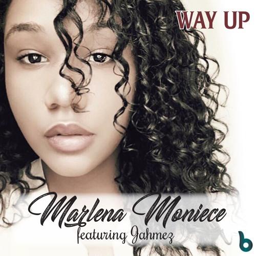 "Marlena Moniece Featuring Only Jahmez ""Way Up""  - B-Room Music"