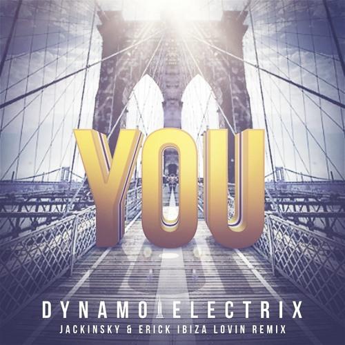 DYNAMO ELECTRIX - You (Jackinsky & Erick Ibiza  Lovin Remix) OUT SOON