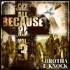 BANG BANG CHITTY(STOMP)- BROTHA E-KNOCK FEATURING UM SERIOUS    ALL BECAUSE OF HIM VOL3