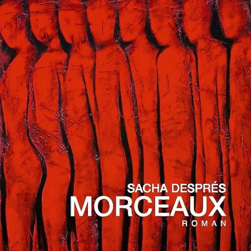 Morceaux / Sacha Després