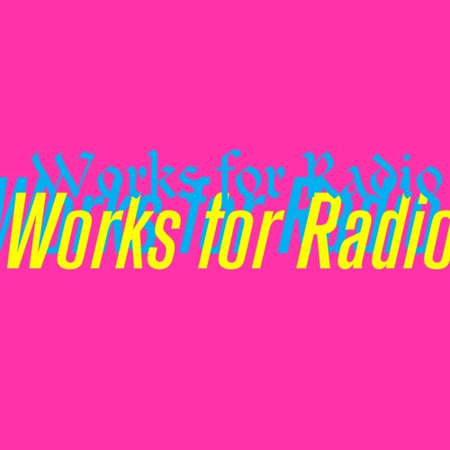 Works for Radio 2018