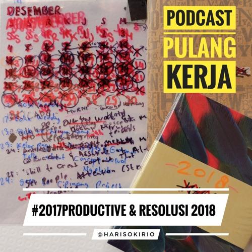 2017 PRODUCTIVE & RESOLUSI 2018
