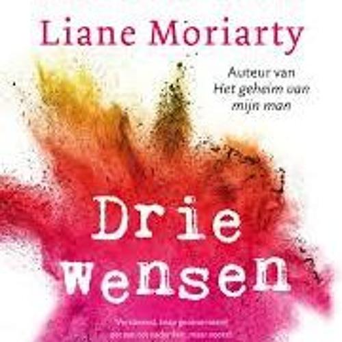 Drie wensen - Liane Moriarty, voorgelezen door Beatrice van der Poel