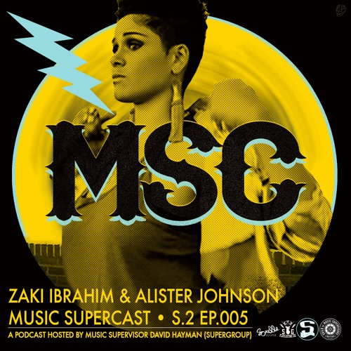 MSC 2.005 • ZAKI IBRAHIM & ALISTER JOHNSON