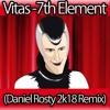 Vitas - 7th Element (Daniel Rosty 2k18 Bootleg Remix)