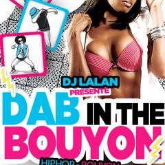 Dab In The Bouyon Mix By Dj Lalan 2018