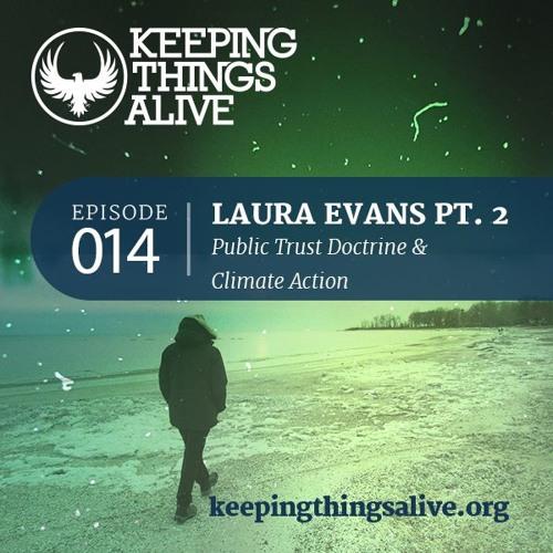 014 Laura Evans Pt. 2 - Public Trust Doctrine & Climate Action