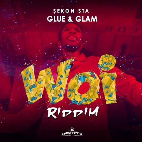 Woi Riddim • Sekon Sta • Glue & Glam
