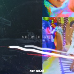 make my day shawty