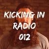 Kicking In Radio 012
