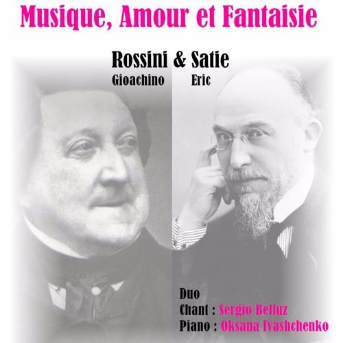 Sergio Belluz & Oksana Ivashchenko - Rossini/Satie: Musique, Amour et Fantaisie