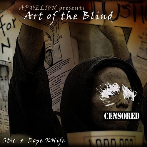 Art of the Blind (feat. Stic of Dead Prez)(prod. Aphelion)