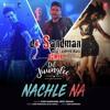 Nachle Na (dj Sandman Remix) - Guru Randhawa & Neeti Mohan | Dil Juunglee